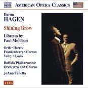 Hagen, D.: Shining Brow [Opera]