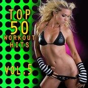 Top 50 Workout Hits Vol. 5