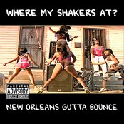 Where My Shakers At? (New Orleans Gutta Bounce)