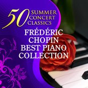 50 Summer Concert Classics: Frédéric Chopin - Best Piano Collection