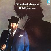 Sebastian Cabot, Actor... Bob Dylan, Poet: A Dramatic Reading With Music