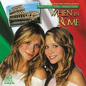 When In Rome (Music From the Mary-Kate & Ashely Olsen Movie)
