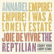 Annabel / Empire! Empire! (I Was a Lonely Estate)/ Joie De Vivre / The Reptilian (4-Way Split)