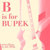 B is for Bupek: Miscellany