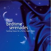 More Bedtime Serenades - Soothing Classics for a Perfect Night's Sleep