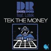 Tek The Money (feat. Lotek)