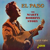 El Paso - The Marty Robbins Story (1952 - 1960)