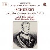 SCHUBERT: Lied Edition 17 - Austrian Contemporaries, Vol.  2
