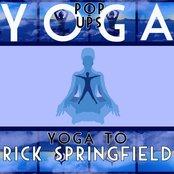 Yoga To Rick Springfield