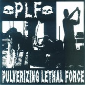 Pulverizing Lethal Force