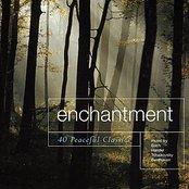 Enchantment - 40 Peaceful Classics