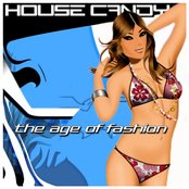 House Candy (The Age Of Fashion)