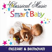 Classical Music For My Smart Baby, Vol. 1 (Mozart and Beethoven)