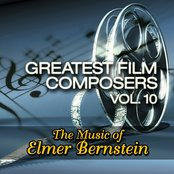 Greatest Film Composers Vol.10 -The Music of Elmer Bernstein