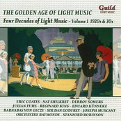 The Golden Age of Light Music: Four Decades of Light Music – Volume I 1920s & 30s