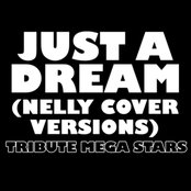 Just a Dream (Nelly Cover Versions)