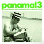 Panama! 3 Calypso Panameno, Guajira Jazz & Cumbia Tipica On the Isthmus 1960-75