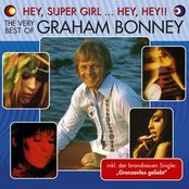 Hey, Super Girl ... Hey, Hey!! The Very Best Of Graham Bonney
