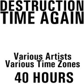 Destruction Time Again (The 40hour ROCK Challenge)