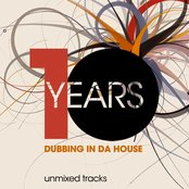 10 Years Dubbing in da House (Unmixed Tracks)