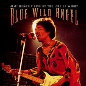 Blue Wild Angel: Jimi Hendrix Live At The Isle Of Wight (Digi Pak Version)