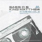 Bass-D & King Matthew: In the Mix 6