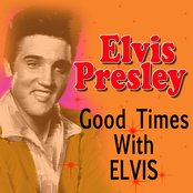 Good Times With Elvis