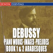 Debussy: Piano Works, Images, Preludes Book 1 & 2, Arabesques