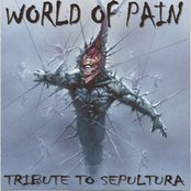 World Of Pain: A Tribute To Sepultura