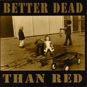 Better Dead Than Red outtakes
