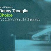Azuli Presents Danny Tenaglia: Choice: A Collection of Classics (disc 1)