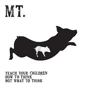 Teach Your Children How to Think Not What to Think