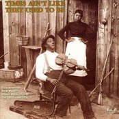 Times Ain't Like They Used To Be: Early American Rural Music, Vol. 6