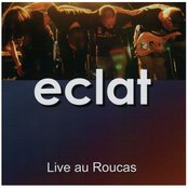 Eclat - Live au Roucas