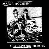 Clockwork Heroes: The Best of Major Accident