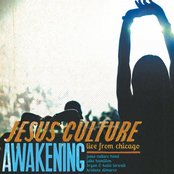 Jesus Culture Awakening: Live From Chicago
