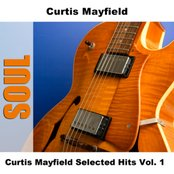 Curtis Mayfield Selected Hits Vol. 1