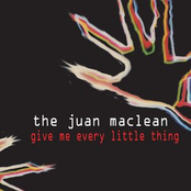album Give Me Every Little Thing by The Juan Maclean