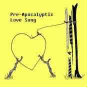 Pre-Apocalyptic Love Song
