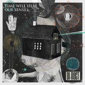 TIME WILL HEAL OUR SENSES