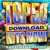 Top 50 Download Hits Now! - Karaoke Versions