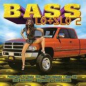 Bass Lo + Slo 2