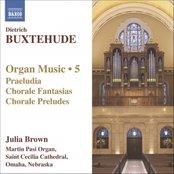 BUXTEHUDE: Organ Works, Vol. 5
