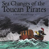 Sea Changes of the Toucan Pirates