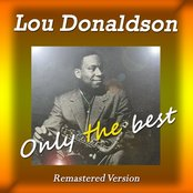 Lou Donaldson: Only the Best (Remastered Version)