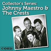 Collector's Series: Johnny Maestro & The Crests