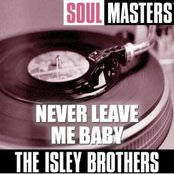 Soul Masters: Never Leave Me Baby (to be split)