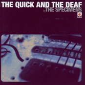 The Quick and the Deaf