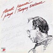 Ahmet Kanneci Plays Turgay Erdener