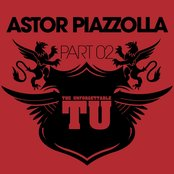 The Unforgettable Astor Piazzolla (Part 02)